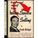 """How I Raised Myself from Failure to Success"" by Frank Bettger."