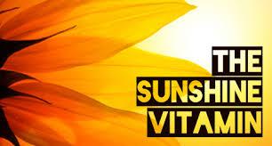 sunshine vitamin - vitamin D