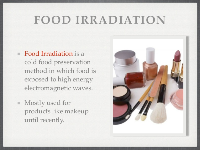 Why Irradiate Food?