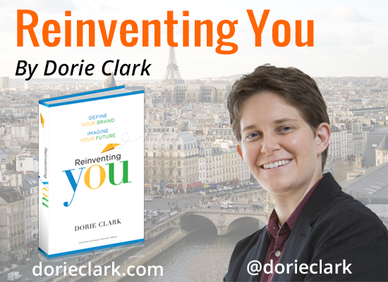 Dorie Clark - Reinventing You 5 Ways to become a Better Networker (even if you are an introvert): by Dorie Clark, marketing strategy consultant and author